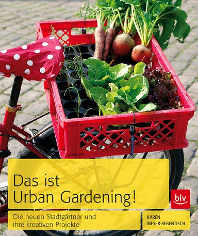 inspiration trendg rtnern in der stadt das ist urban gardening von karen meyer rebentisch. Black Bedroom Furniture Sets. Home Design Ideas